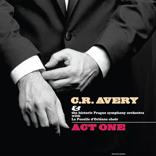 Album cover for C R Avery, Act One