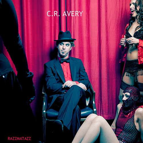 Album cover for C R Avery, Razzmatazz